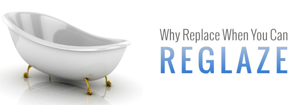 Why Replace When You Can Reglaze - Bathtub